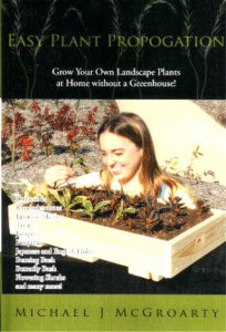 "Mike McGroarty's best selling book, ""Easy Plant Propagation""."